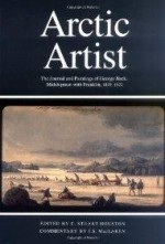 Arctic Artist: The Journal and Paintings of George Back, Midshipman With Franklin, 18191822 (Rupert's Land Record Society Series)by: Back, George - Product Image