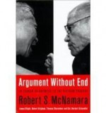 Argument Without End: In Search of Answers to the Vietnam Tragedyby: McNamara, Robert S. - Product Image