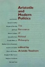 Aristotle and Modern Politics: The Persistence of Political Philosophyby: Tessitore, Aristide - Product Image