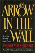 Arrow in the Wall, An: Selected Poetry and ProseVoznesenskii, Andrei - Product Image