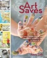 Art Saves: Stories, Inspiration and Prompts Sharing the Power of ArtDoh, Jenny - Product Image