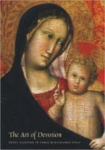 Art of Devotion, The: panel Paintings in Early Renaissance ItalyAbbott, Katherine Smith - Product Image