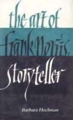 Art of Frank Norris, Storyteller, The by: Hochman, Barbara - Product Image