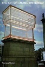 Art of Rachel Whiteread, The by: Townsend, Chris - Product Image
