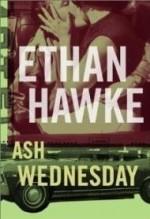 Ash Wednesdayby: Hawke, Ethan - Product Image