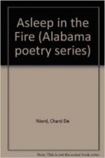 Asleep in the Fire (Alabama Poetry)by: deNiord, Chard - Product Image