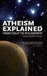 Atheism Explained: From Folly to Philosophy (Ideas Explained)Steele, David Ramsay - Product Image