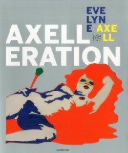 Axelleration: Evelyne Axel 1964-1972by: Decan, Liesbeth - Product Image
