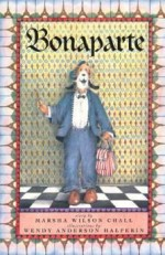 BONAPARTEChall, Marsha Wilson, Illust. by: Wendy Anderson Halperin - Product Image
