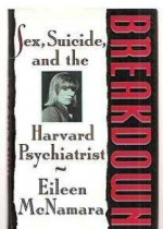 BREAKDOWN: SEX, SUICIDE AND THE HARVARD PSYCHIATRISTby: McNamara, Eileen - Product Image