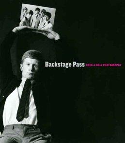Backstage Pass: Rock & Roll Photography (Portland Museum of Art)by: Levine, Laura - Product Image