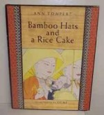 Bamboo Hats and a Rice CakeTompert, Ann, Illust. by: Demi - Product Image