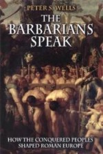 Barbarians Speak, The: How the Conquered Peoples Shaped Roman Europe.by: Wells, Peter S. - Product Image