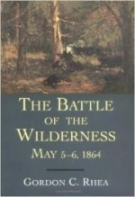 Battle of the Wilderness, May 5--6, 1864, The by: Rhea, Gordon C. - Product Image