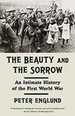 Beauty and the Sorrow, The: An Intimate History of the First World WarEnglund, Peter - Product Image