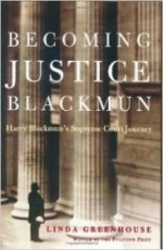 Becoming Justice Blackmun: Harry Blackmun's Supreme Court Journeyby: Greenhouse, Linda - Product Image