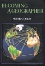 Becoming a Geographer (Space, Place, and Society)by: Gould, Peter - Product Image