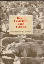 Beef, Leather and Grass (SIGNED COPY)Randolph, Edmund - Product Image