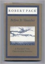 Before It Vanishes: A Packet for Professor Pagelsby: Pack, Robert - Product Image