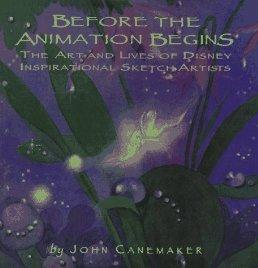Before the Animation Begins: The Art and Lives of Disney Inspirational Sketch Artistsby: Canemaker, John - Product Image