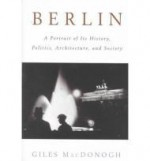 Berlin: A Portrait of Its History, Politics, Architecture, and Societyby: MacDonogh, Giles - Product Image
