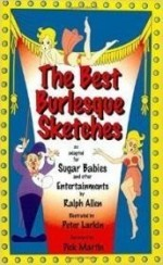 Best Burlesque Sketches, The : As Adapted for Sugar Babies and Other Entertainmentsby: Allen, Ralph - Product Image