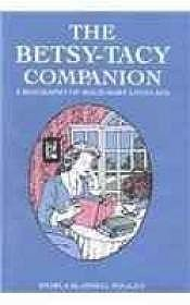 Betsy-Tacy Companion, The: A Biography of Maud Hart LovelaceWhalen, Sharla Scannell - Product Image