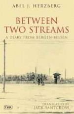 Between Two Streams: A Diary from Bergen-BelsenHerzberg, Abel Jacob - Product Image