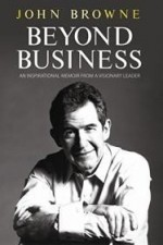 Beyond Business: An Inspirational Memoir from a Visionary Leaderby: Browne, John - Product Image