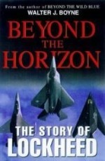 Beyond the Horizon: The Story of Lockheed (Thomas Dunne Book)by: Boyne, Walter J. - Product Image