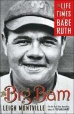 Big Bam, The : The Life and Times of Babe Ruthby: Montville, Leigh - Product Image