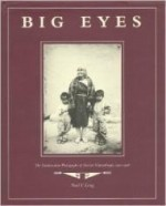 Big Eyes: The Southwestern Photographs of Simeon Schwemberger, 1902-1908by: Long, Paul V. - Product Image