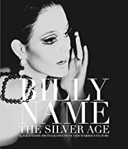 Billy Name:The Silver Age: Black and White Photographs from Andy Warhol's Factoryby: James, Dagon - Product Image