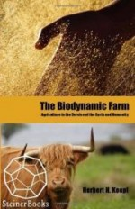 Biodynamic Farm, The: Agriculture in Service of the Earth and Humanityby: Koepf, Herbert H. - Product Image