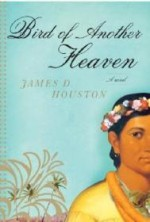 Bird of Another Heavenby: Houston, James D. - Product Image