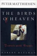 Birds of Heaven, The: Travels with CranesMatthiessen, Peter, Illust. by: Robert Bateman - Product Image