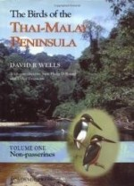 Birds of the ThaiMalay Peninsula, The : Vol. 1  Nonpasserinesby: Wells, David R. - Product Image
