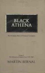 Black Athena: The Afroasiatic Roots of Classical Civilization (The Fabrication of Ancient Greece 1785-1985, Volume 1)Bernal, Martin - Product Image