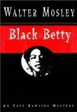 Black Betty: An Easy Rawlins Mysteryby: Mosley, Walter - Product Image