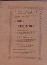 Bliss' Magazine - Volume VI - July, 1900 - Number 1 - Guide to Pensacola - Facts for Tourists, Pleasure Seekers, Sportsmen, Home Seekers and Investors Bliss, Chas. H. - Product Image