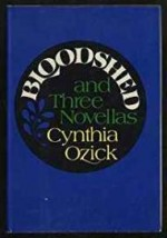 Bloodshed and Three Novellasby: Ozick, Cynthia - Product Image