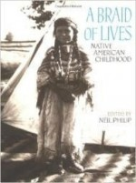 Braid of Lives, A: Native American Childhoodby: Philip, Neil - Product Image