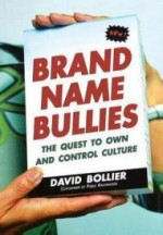 Brand Name Bullies: The Quest to Own and Control Cultureby: Bollier, David - Product Image