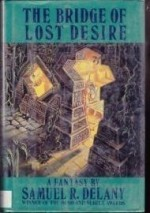 Bridge of Lost Desire, The by: Delany, Samuel R - Product Image