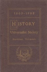 Brief History of the Universalist Society of Hartland, Vermont - 1802-1902  - During its First Century with Biographical Sketches - Illustrated with Views and PortraitsDarling, Nancy - Product Image