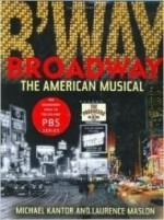 Broadway: The American Musicalby: Maslon, Michael Kantor and Laurence - Product Image