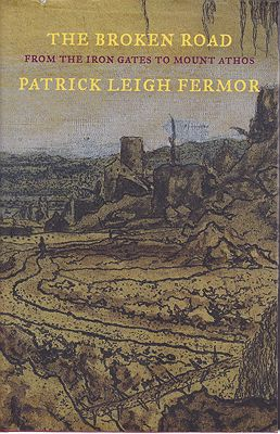 Broken Road - From the Iron Gates to Mount Athos, Theby: Fermor, Patrick Leigh - Product Image
