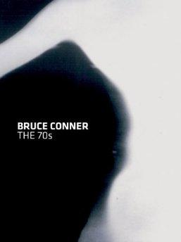 Bruce Conner: The 70sby: Conner, Bruce - Product Image