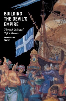 Building the devil's empire : French colonial New Orleansby: Dawdy, Shannon Lee - Product Image