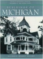Buildings of Michigan (Buildings of the United States)by: Eckert, Kathryn Bishop - Product Image